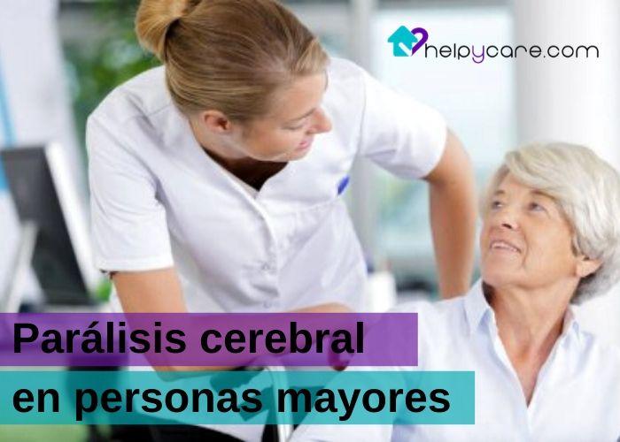 Cuidar a una persona mayor con parálisis cerebral