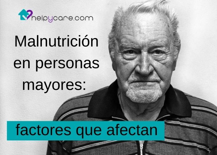 Malnutrición en personas mayores factores que afectan
