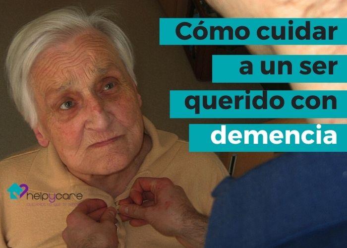 Cómo cuidar a un ser querido con demencia